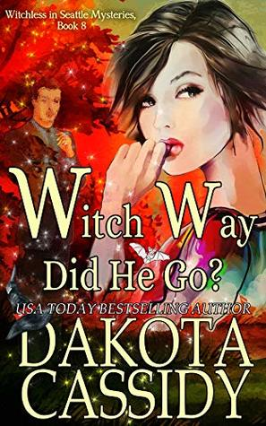 Witch Way Did He Go (Witchless in Seattle #8) by Dakota Cassidy