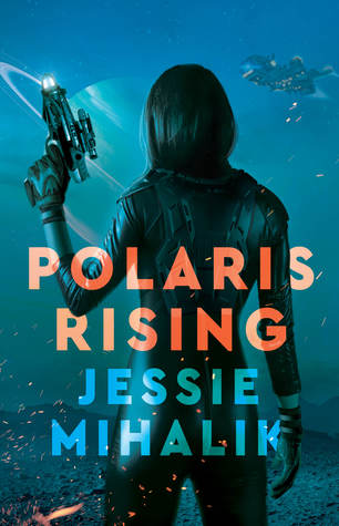 Polaris Rising (Consortium Rebellion #1) by Jessie Mihalik