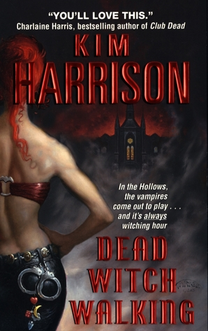 Dead Witch Walking (The Hollows, #1) by Kim Harrison
