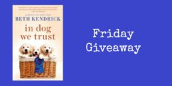 Friday Giveaway:  In Dog We Trust by Beth Kendrick