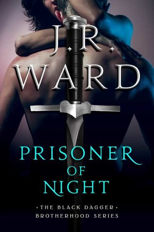 Review:  Prisoner of Night by J.R. Ward