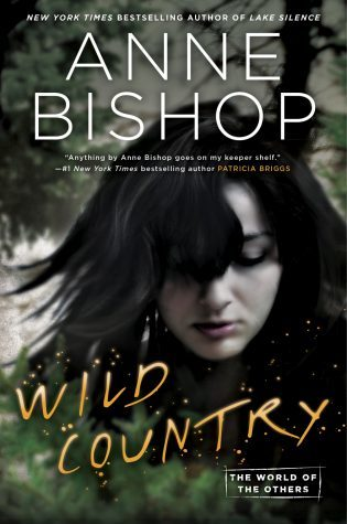 Reviews:  Wild Country by Anne Bishop