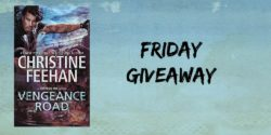Friday Giveaway:   Vengeance Road by Christine Feehan