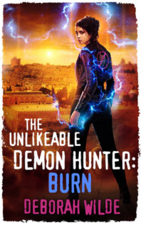 Review:  The Unlikeable Demon Hunter: Burn by Deborah Wilde