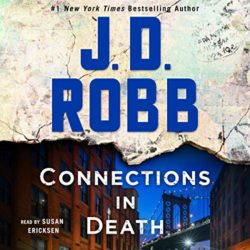 Audiobook Review:  Connections in Death by J.D. Robb