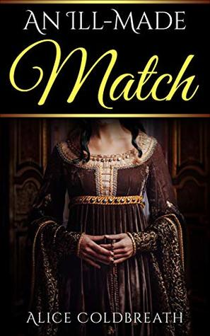 An Ill-Made Match (Vawdrey Brothers, #3) by Alice Coldbreath