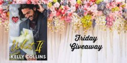 Friday Giveaway:  What If by Kelly Collins