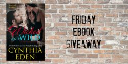 Friday eBook Giveaway:  Wicked and Wild by Cynthia Eden