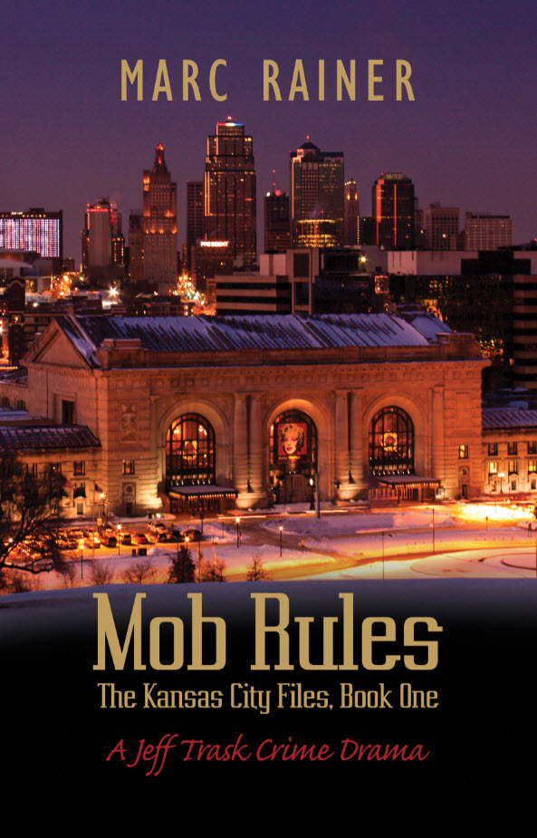 Mob Rules (Jeff Trask Crime Drama #6) by Marc Rainer