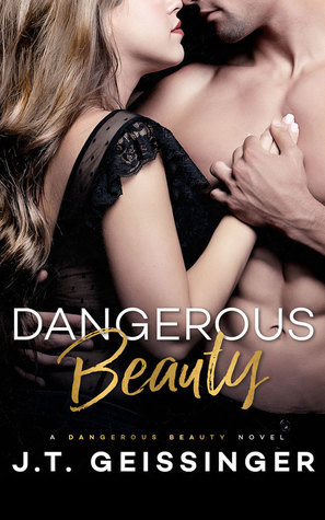 Dangerous Beauty (Dangerous Beauty, #1) by J.T. Geissinger