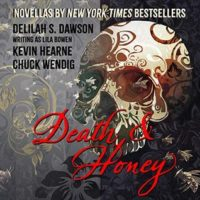 Audiobook Review:  Death and Honey by K. Hearne, C. Wendig & D. Dawson