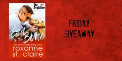Friday Giveaway:  Bad to the Bone by Roxanne St. Claire