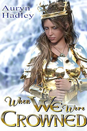 Audiobook Review:  When We Were Crowned by Auryn Hadley