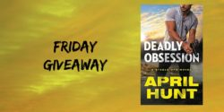 Friday Giveaway:  Deadly Obsession by April Hunt