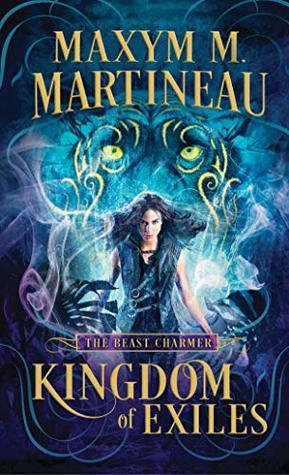 Kingdom of Exiles (The Beast Charmer, #1) by Maxym M. Martineau