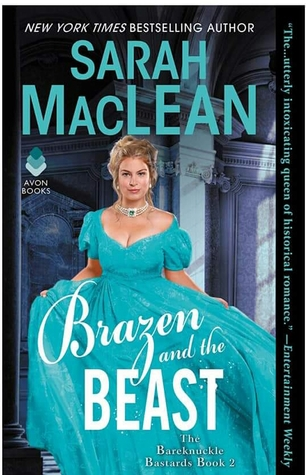 Brazen and the Beast (The Bareknuckle Bastards, #2) by Sarah MacLean