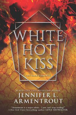 White Hot Kiss (The Dark Elements, #1) by Jennifer L. Armentrout