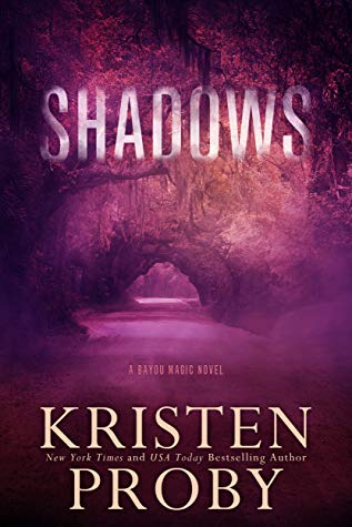 Shadows (Bayou Magic #1) by Kristen Proby