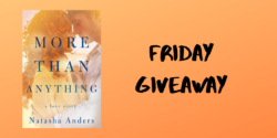Friday Giveaway:  More Than Anything by Natasha Anders