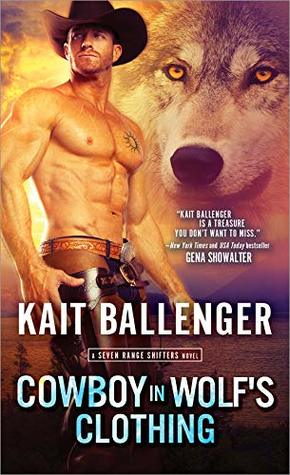 Cowboy in Wolf's Clothing (Seven Range Shifters, #2) by Kait Ballenger