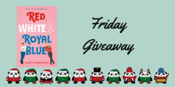 Friday Giveaway:  Red, White and Royal Blue by Casey McQuiston