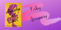 Friday Giveaway:  Ayesha at Last by Uzma Jalaluddin