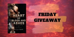 Friday Giveaway:  A Heart of Blood and Ashes by Milla Vane