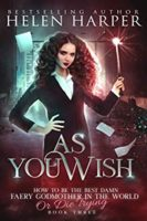 Audiobook Review:  As You Wish by Helen Harper