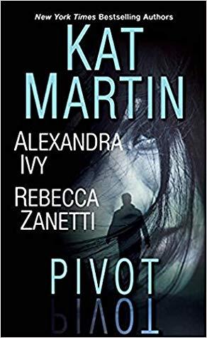 Pivot by Kat Martin, Alexandra Ivy, Rebecca Zanetti