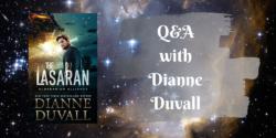 Spotlight/Q&A:  The Lasaran by Dianne Duvall