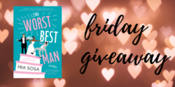 Friday Giveaway:  The Worst Best Man by Mia Sosa