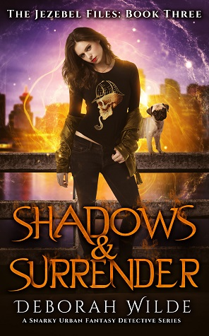Shadows & Surrender (The Jezebel Files, #3) by Deborah Wilde