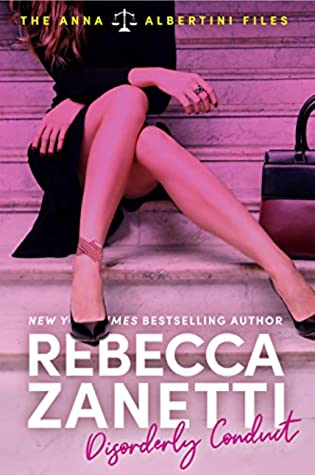 Disorderly Conduct (The Anna Albertini Files #1) by Rebecca Zanetti