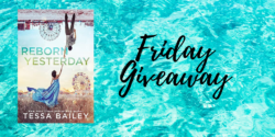 Friday Giveaway:  Reborn Yesterday by Tessa Bailey