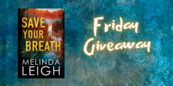 Friday Giveaway:  Save Your Breath by Melinda Leigh