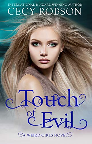 Touch of Evil (Weird Girls, #10; Touch, #1) by Cecy Robson