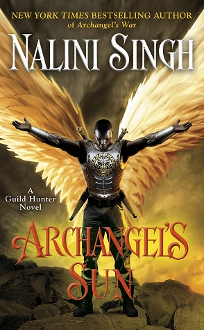 Archangel's Sun (Guild Hunter, #13) by Nalini Singh