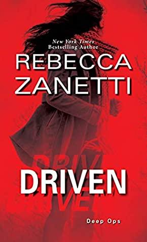 Driven (Deep Ops, #4) by Rebecca Zanetti