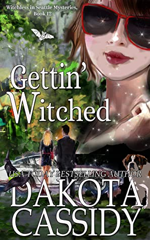 Gettin' Witched (Witchless in Seattle Mysteries Book 12) by Dakota Cassidy