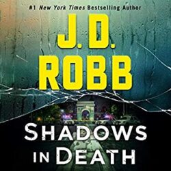 Audiobook Review:  Shadows in Death by J.D. Robb