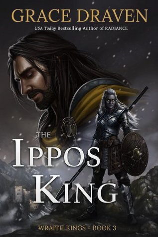 The Ippos King (Wraith Kings, #3) by Grace Draven