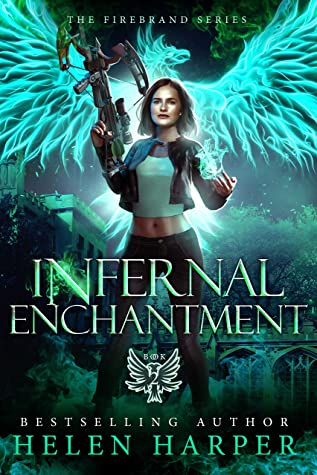 Infernal Enchantment (Firebrand #2) by Helen Harper