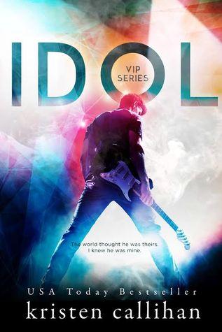 Idol (VIP, #1) by Kristen Callihan, Anika Klüver