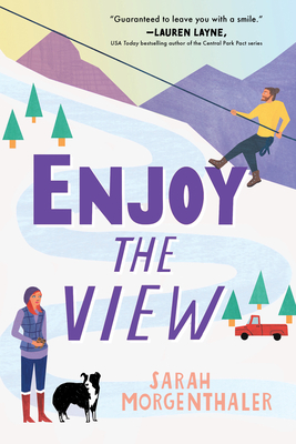 Enjoy the View (Moose Springs, Alaska #3) by Sarah Morgenthaler