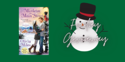 Friday Giveaway:  Mistletoe on Main Street by Olivia Miles
