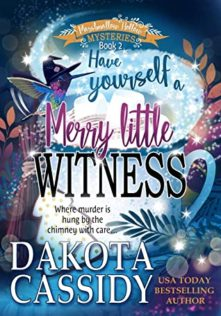 Audiobook Review:  Have Yourself a Merry Little Witness by Dakota Cassidy