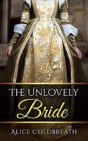 Audiobook Review:  The Unlovely Bride by Alice Coldbreath
