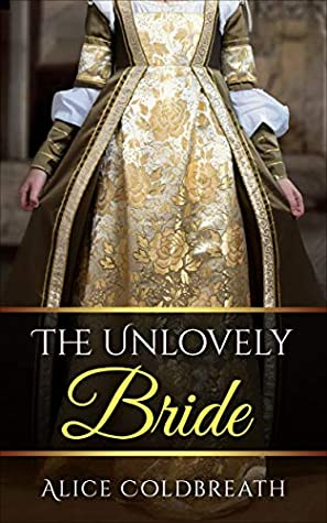 The Unlovely Bride (Brides of Karadok Book 2) by Alice Coldbreath