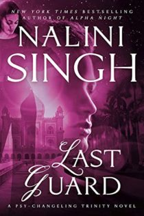 Review:  The Last Guard by Nalini Singh