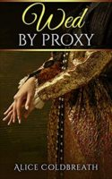 Review:  Wed by Proxy by Alice Coldbreath